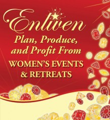 Enliven Summit: Plan, Produce and Profit with Women's Events & Retreats